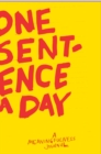 One Sentence a Day : A meaningfulness journal - Book