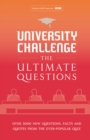 University Challenge: The Ultimate Questions : Over 3000 Brand-New Quiz Questions from the Hit BBC TV Show - Book