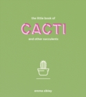 The Little Book of Cacti and Other Succulents - Book