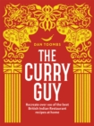 The Curry Guy : Recreate over 100 of the best British Indian Restaurant recipes at home - Book