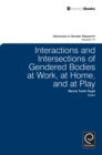 Interactions and Intersections of Gendered Bodies at Work, at Home, and at Play - Book
