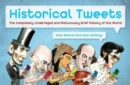 Historical Tweets : The Completely Unabridged and Ridiculously Brief History of the World - Book