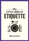 The Little Book of Etiquette - Book