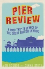 Pier Review : A Road Trip in Search of the Great British Seaside - Book