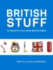 British Stuff : 101 Objects That Make Britain Great - Book