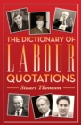 The Dictionary of Labour Quotations - eBook
