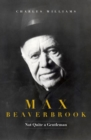 Max Beaverbrook : Not Quite A Gentleman - Book
