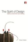 The Spirit of Design : Objects, Environment and Meaning - Book