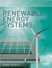 Renewable Energy Systems : The Earthscan Expert Guide to Renewable Energy Technologies for Home and Business - Book