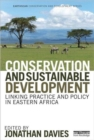 Conservation and Sustainable Development : Linking Practice and Policy in Eastern Africa - Book