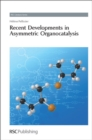 Recent Developments in Asymmetric Organocatalysis - Book