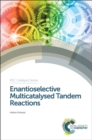 Enantioselective Multicatalysed Tandem Reactions - Book