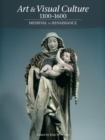 Art & Visual Culture 1100-1600: Medieval to Renaissance - eBook