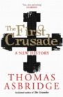 The First Crusade : A New History - eBook