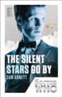 Doctor Who: The Silent Stars Go By : 50th Anniversary Edition - Book