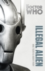 Doctor Who: Illegal Alien : The Monster Collection Edition - Book
