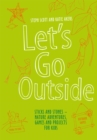 Let's Go Outside : Sticks and Stones - Nature Adventures, Games and Projects for Kids - Book