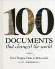 100 Documents That Changed the World : From Magna Carta to WikiLeaks - Book