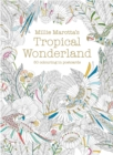 Millie Marotta's Tropical Wonderland Postcard Box : 50 beautiful cards for colouring in - Book