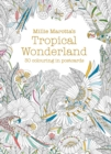Millie Marotta's Tropical Wonderland Postcard Book : 30 beautiful cards for colouring in - Book