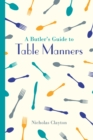 A Butler's Guide to Table Manners - Book