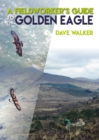 A Fieldworker's Guide to the Golden Eagle - Book
