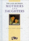 The Love Between Mothers and Daughters - Book
