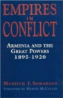 Empires in Conflict : Armenia and the Great Powers, 1912-20 - Book