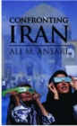 Confronting Iran : The Failure of American Foreign Policy and the Roots of Mistrust - Book