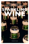 Sparkling Wine : The Vineyards of England and Wales - Book