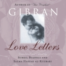 Love Letters : The Love Letters of Kahlil Gibran to May Ziadah - Book