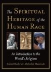 The Spiritual Heritage of the Human Race : An Introduction to the World's Religions - Book