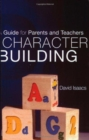 Character Building : A Guide for Parents and Children - Book