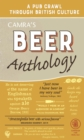 Camra's Beer Anthology : A Pub Crawl Through British Culture - Book