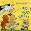What Shall We Do with the Boo-hoo Baby? In Portuguese and English - Book