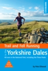 Trail and Fell Running in the Yorkshire Dales : 40 runs in the National Park, including the Three Peaks - Book