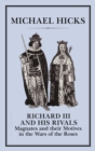 Richard III and His Rivals : Magnates and Their Motives in the Wars of the Roses - Book