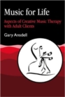 Music for Life : Aspects of Creative Music Therapy with Adult Clients - Book