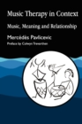 Music Therapy in Context : Music, Meaning and Relationship - Book