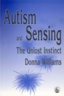 Autism and Sensing : The Unlost Instinct - Book