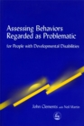 Assessing Behaviors Regarded as Problematic : For People with Developmental Disabilities - Book