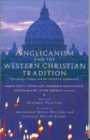 Anglicanism and the Western Catholic Tradition - Book