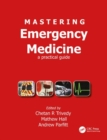 Mastering Emergency Medicine : A Practical Guide - Book