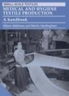 Medical and Hygiene Textile Production : A handbook - Book