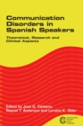 Communication Disorders in Spanish Speakers : Theoretical, Research and Clinical Aspects - eBook