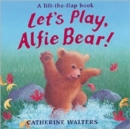 Let's Play, Alfie Bear! - Book