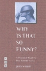 Why Is That So Funny : A Practical Exploration of Physical Comedy - Book