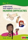 How to Understand and Support Children with Hearing Difficulties - Book