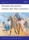 Romano Byzantine Armies 4th-9th Century - Book