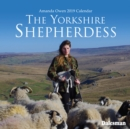 The Yorkshire Shepherdess: Amanda Owen 2019 Calendar - Book